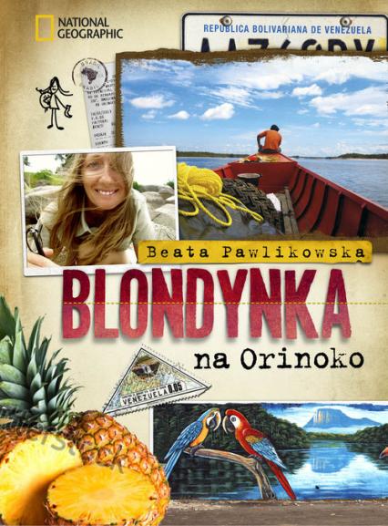 Blondynka na Orinoko - Beata Pawlikowska | okładka
