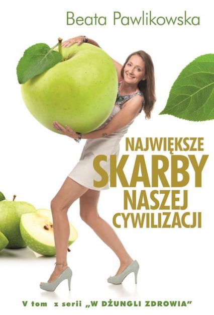 Największe skarby naszej cywilizacji - Beata Pawlikowska | okładka