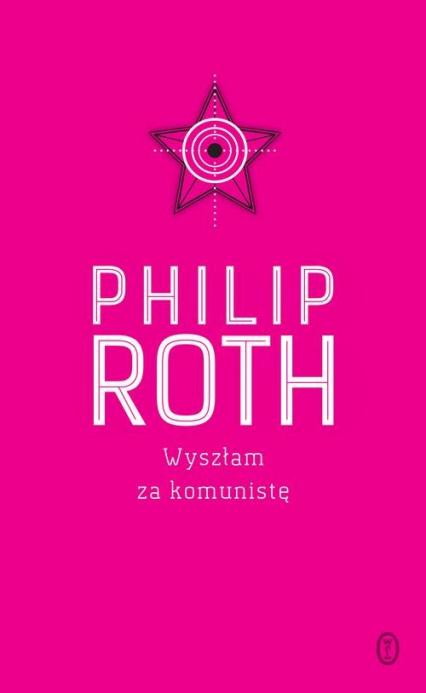 Wyszłam za komunistę - Philip Roth   okładka