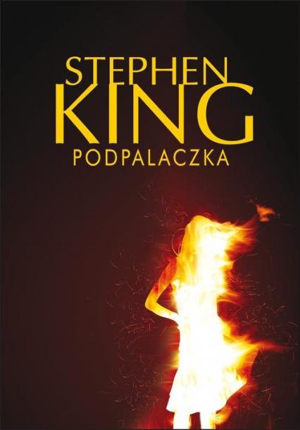 Podpalaczka - Stephen King | okładka