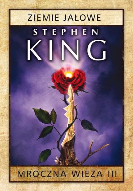 Mroczna wieża. Tom 3 Ziemie jałowe - Stephen King | okładka