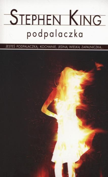 Podpalaczka - Stephen King   okładka