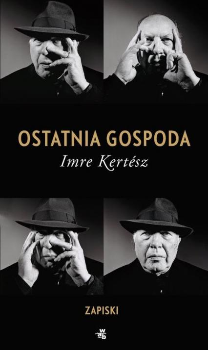 Ostatnia gospoda. Zapiski - Imre Kertesz | okładka