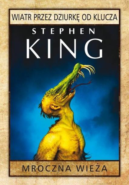 Mroczna wieża: Wiatr przez dziurkę od klucza - Stephen King | okładka