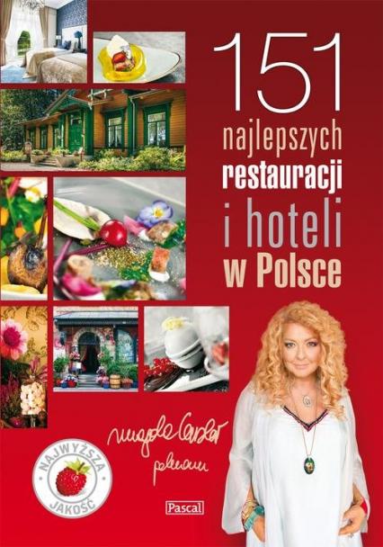 151 Najlepszych Restauracji i Hoteli w Polsce - Magda Gessler   okładka