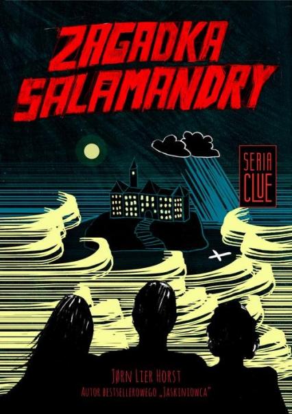 Clue. Tom 1. Zagadka salamandry - Horst Jorn Lier   okładka