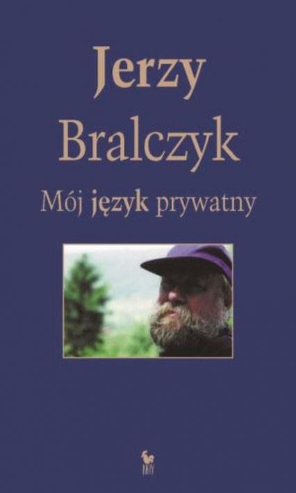 Mój język prywatny - Jerzy Bralczyk | okładka