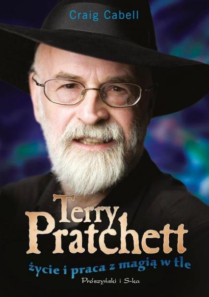 Terry Pratchett. Życie i praca z magią w tle - Craig Cabell | okładka