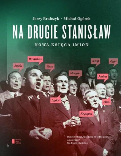 Na drugie Stanisław. Nowa księga imion - Jerzy Bralczyk, Michał Ogórek | okładka