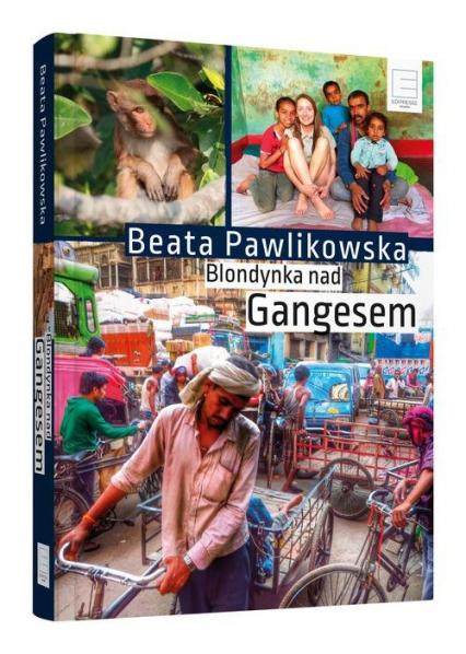 Blondynka nad Gangesem - Beata Pawlikowska | okładka
