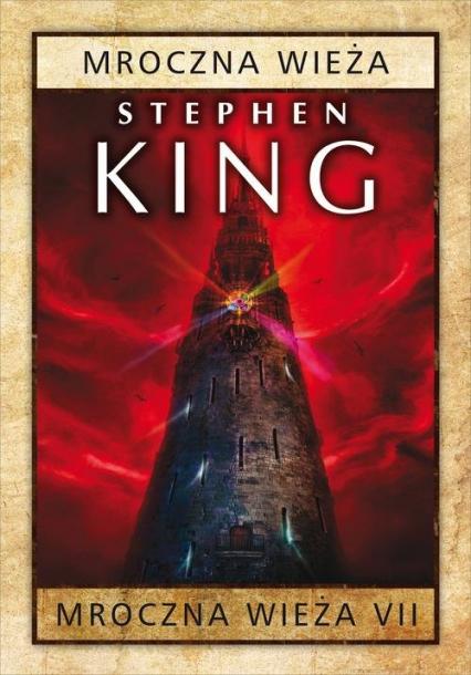Mroczna wieża Tom 7 Mroczna wieża - Stephen King   okładka