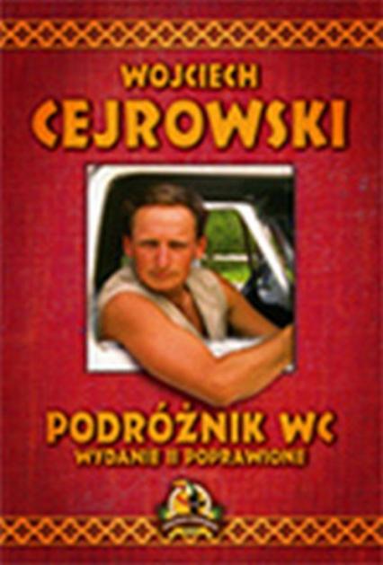 Podróżnik WC - Wojciech Cejrowski | okładka