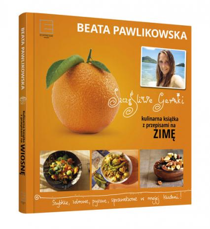 Szczęśliwe garnki. Kulinarne przepisy na zimę - Beata Pawlikowska | okładka