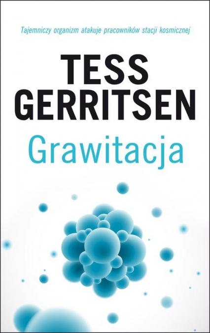 Grawitacja - Tess Gerritsen   okładka