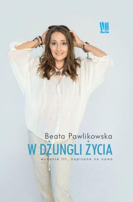 W dżungli życia. Napisane na nowo - Beata Pawlikowska | okładka
