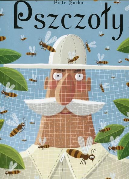 Pszczoły - Piotr Socha | okładka