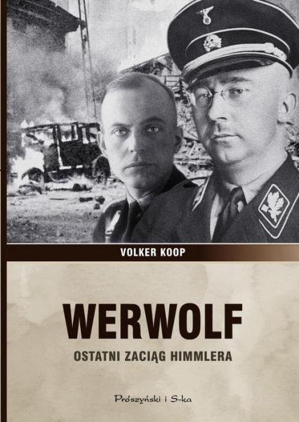 Werwolf. Ostatni zaciąg Himmlera - Volker Koop | okładka
