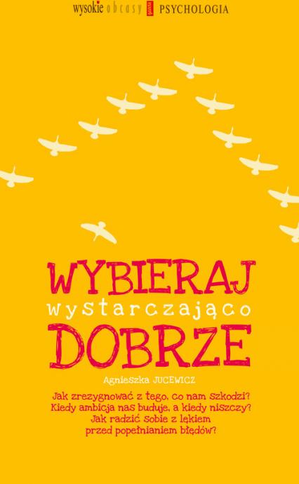 Wybieraj wystarczająco dobrze - Agnieszka Jucewicz | okładka