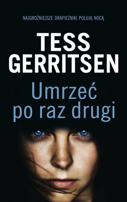 Umrzeć po raz drugi - Tess Gerritsen | okładka