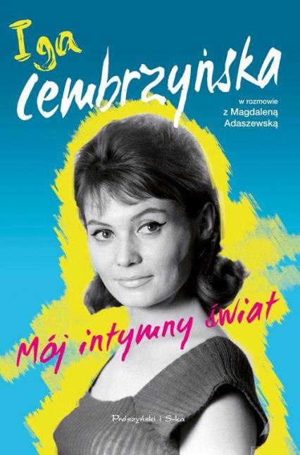Mój intymny świat - Magdalena Adaszewska, Iga Cembrzyńska  | okładka