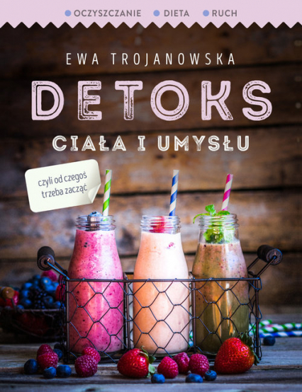 Detoks ciała i umysłu - Ewa Trojanowska | okładka