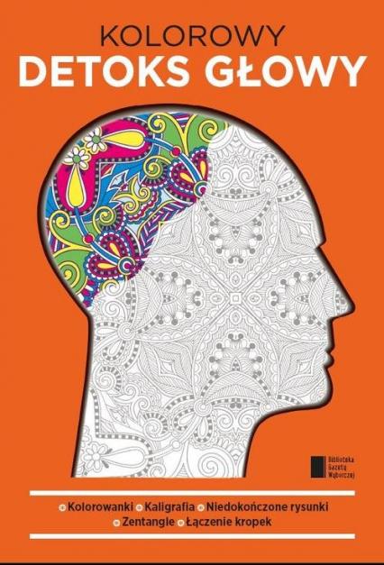 Kolorowy detoks głowy - Opracowanie zbiorowe | okładka