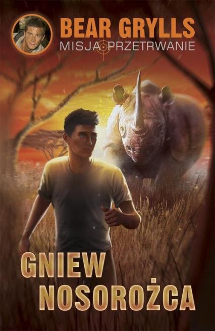 Gniew nosorożca - Bear Grylls | okładka