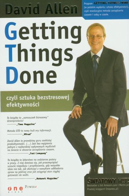 Getting Things Done, czyli sztuka bezstresowej efektywności - David Allen | okładka
