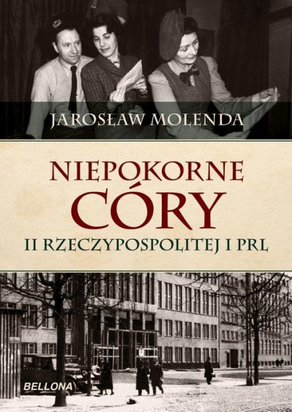 Niepokorne córy II Rzeczypospolitej i PRL - Jarosław Molenda | okładka