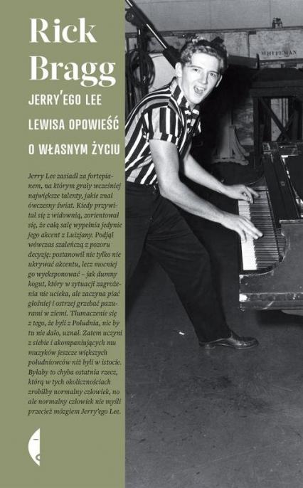 Jerry'ego Lee Lewisa opowieść o własnym życiu - Rick Bragg | okładka