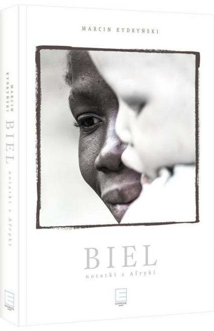 Biel. Notatki z Afryki - Marcin Kydryński | okładka