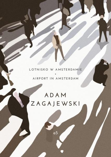 Lotnisko w Amsterdamie/ Airport in Amsterdam - Adam Zagajewski | okładka