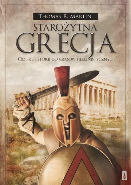 Starożytna Grecja. Od prehistorii do czasów hellenistycznych - Thomas R. Martin | okładka