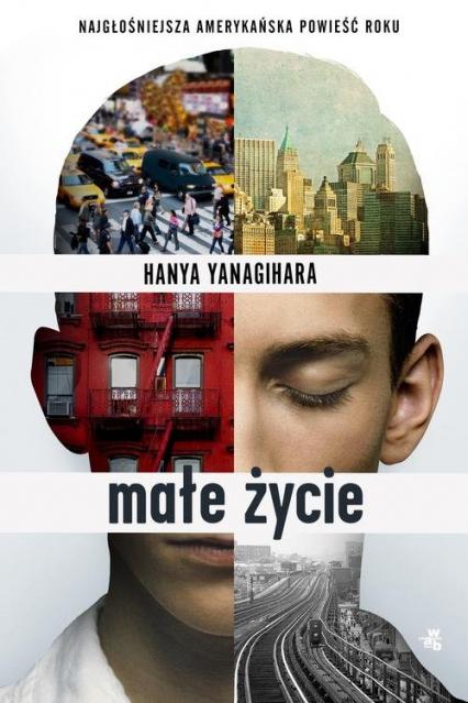 Małe życie - Hanya Yanagihara | okładka