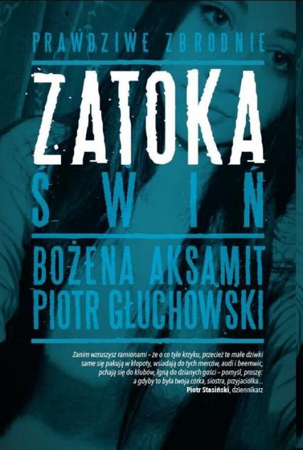 Zatoka świń - Bożena Aksamit, Piotr Głuchowski | okładka