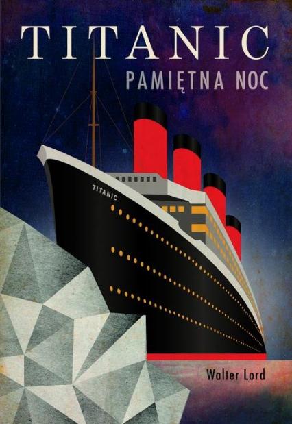 Titanic. Pamiętna noc - Walter Lord   okładka