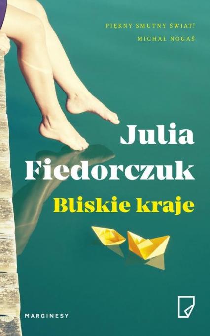 Bliskie kraje - Julia Fiedorczuk   okładka