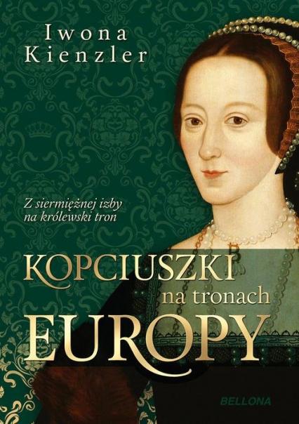 Kopciuszki na tronach Europy - Iwona Kienzler | okładka
