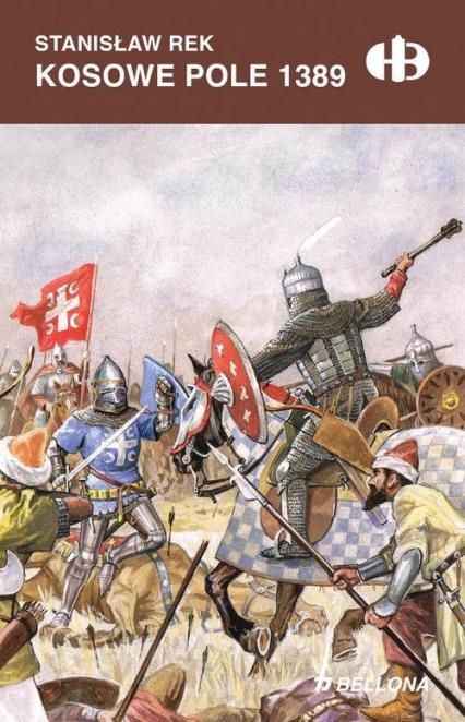 Kosowe Pole 1389 - Stanisław Rek | okładka