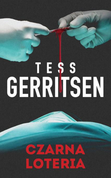 Czarna loteria - Tess Gerritsen | okładka