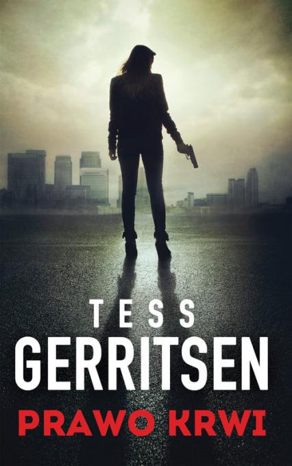 Prawo krwi - Tess Gerritsen | okładka