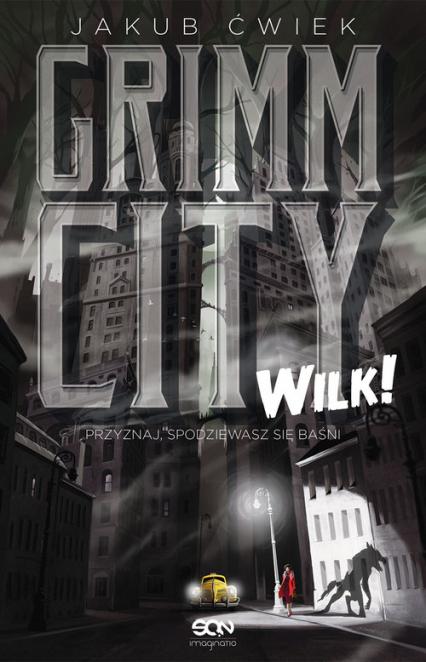 Grimm City. Wilk! - Jakub Ćwiek | okładka