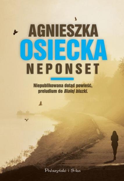 Neponset - Agnieszka Osiecka | okładka