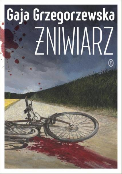 Żniwiarz - Gaja Grzegorzewska | okładka