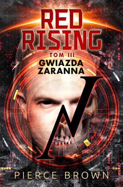 Red Rising 3: Gwiazda zaranna - Pierce Brown | okładka