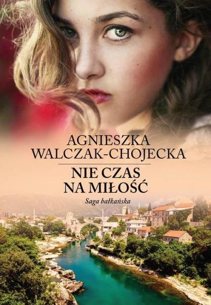 Nie czas na miłość - Agnieszka Walczak-Chojecka | okładka