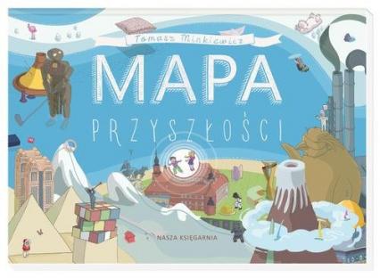 Mapa przyszłości - Tomasz Minkiewicz | okładka