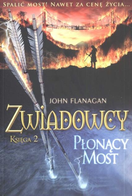 Zwiadowcy. Księga 2. Płonący most - John Flanagan | okładka