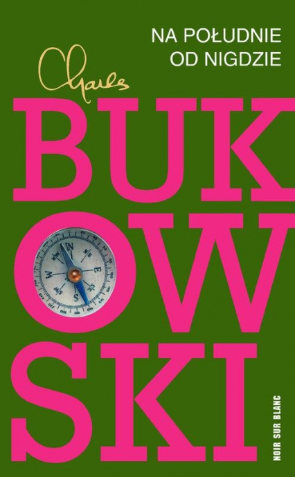 Na południe od nigdzie - Charles Bukowski | okładka