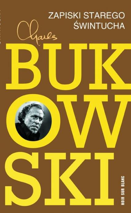 Zapiski starego świntucha - Charles Bukowski | okładka
